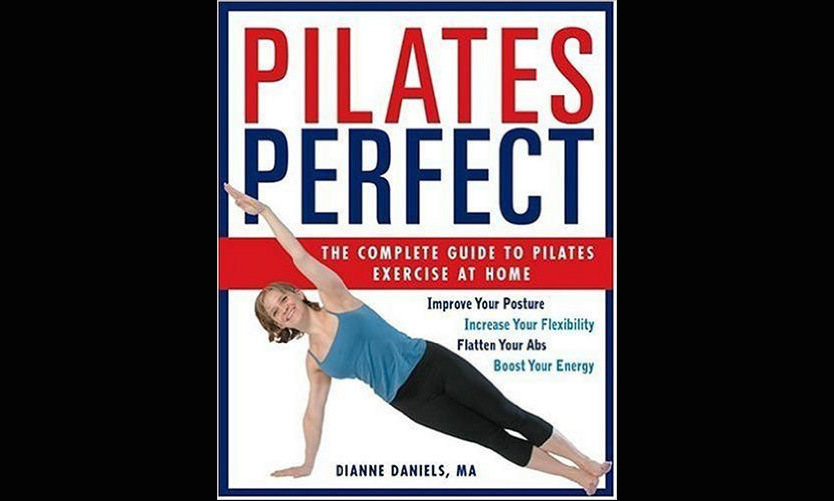 Review: Pilates Perfect: The Complete Guide to Pilates Exercise at Home – Diane Daniels