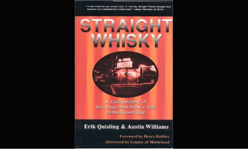 Review: STRAIGHT WHISKY: A LIVING HISTORY OF SEX, DRUGS AND ROCK 'N' ROLL ON THE SUNSET STRIP