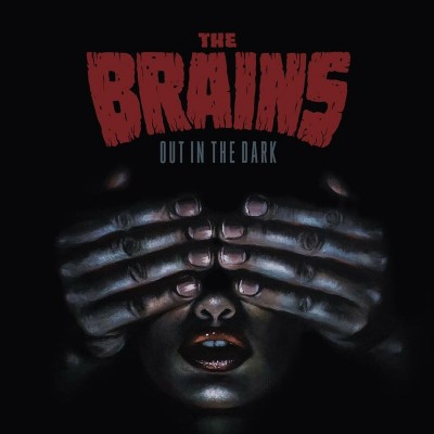 The Brains – Out in the Dark