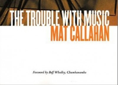 The Trouble With Music Mat Callahan