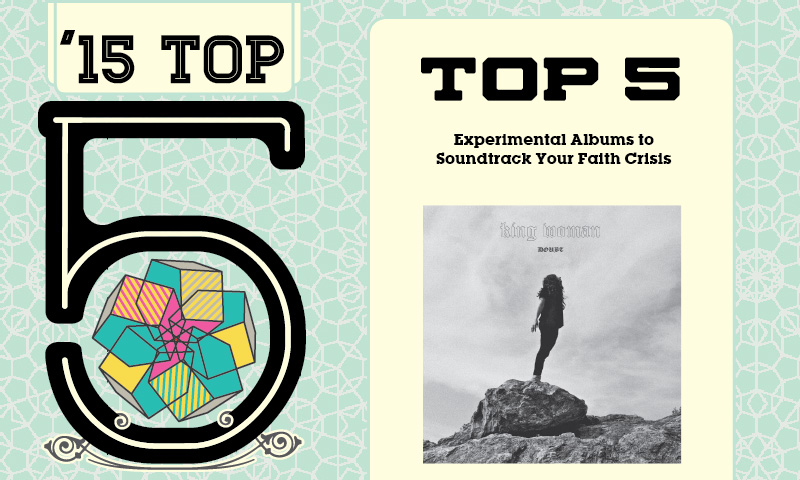 Top 5 Experimental Albums To Soundtrack Your Faith Crisis