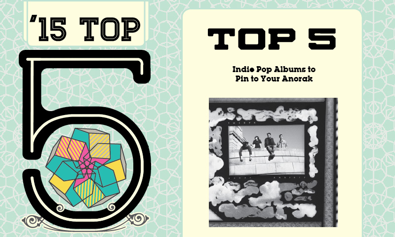 Top 5 Indie Pop Albums To Pin To Your Anorak