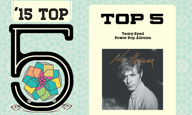Top 5 Teary-Eyed Power Pop Albums