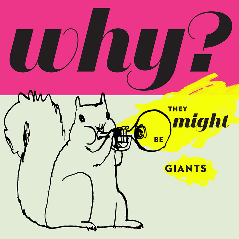 Review: They Might Be Giants – Why?