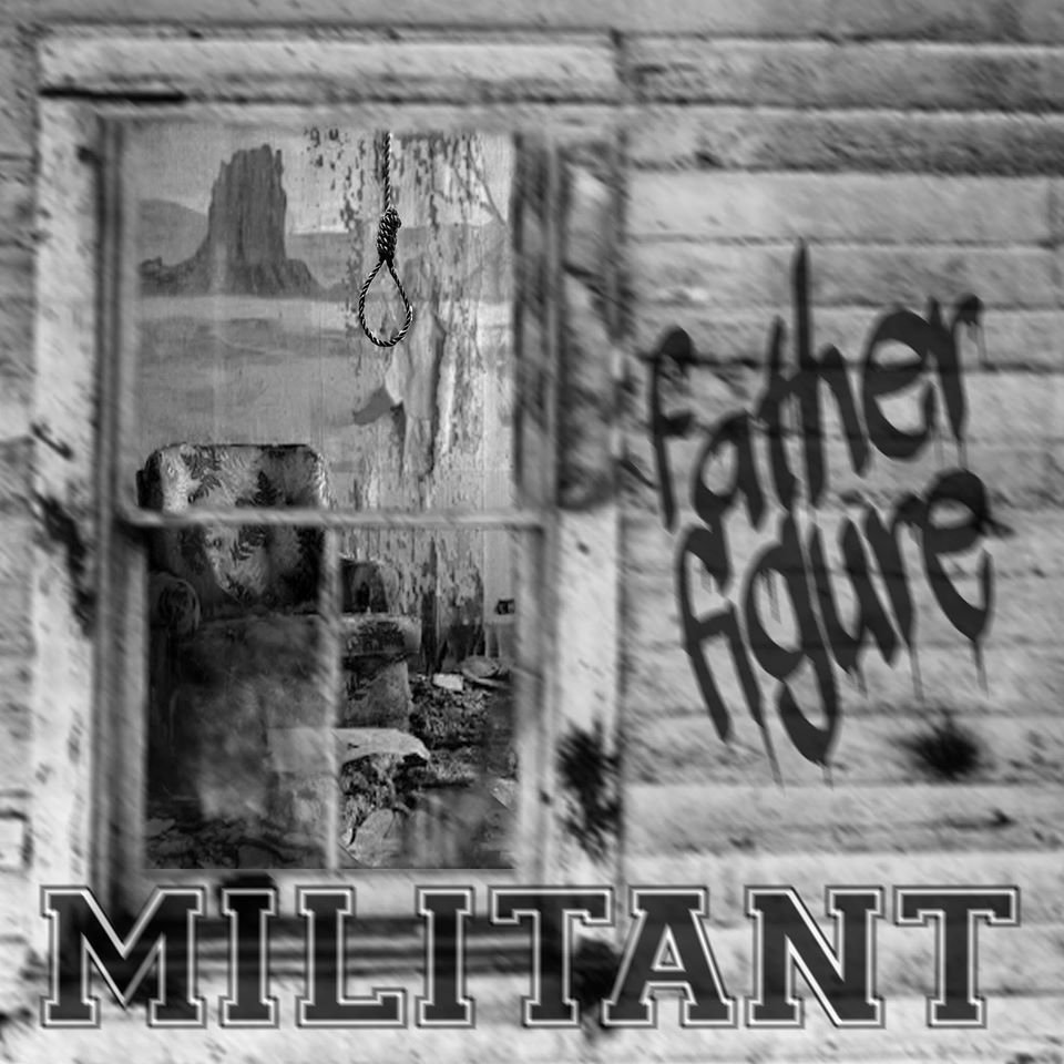 Local Review: Militant – Father Figure