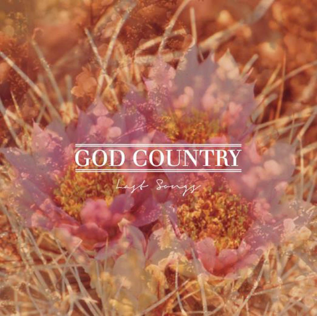 Local Review: God Country – Last Songs