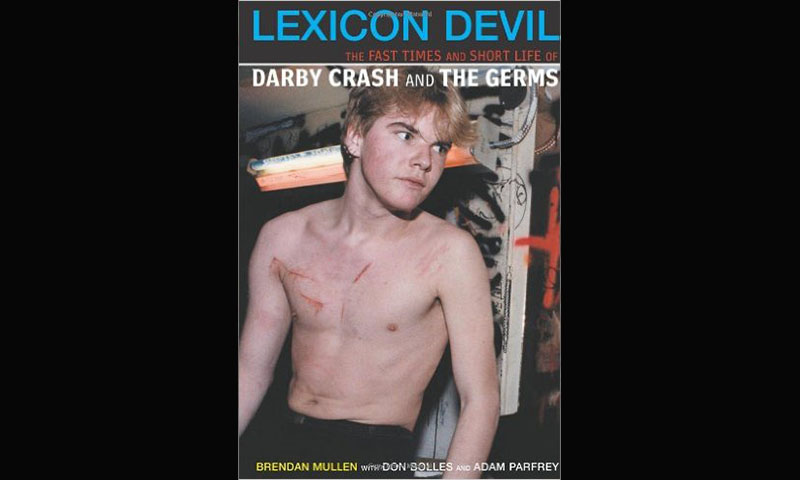 Review: LEXICON DEVIL: THE FAST TIMES AND SHORT LIFE OF DARBY CRASH AND THE GERMS