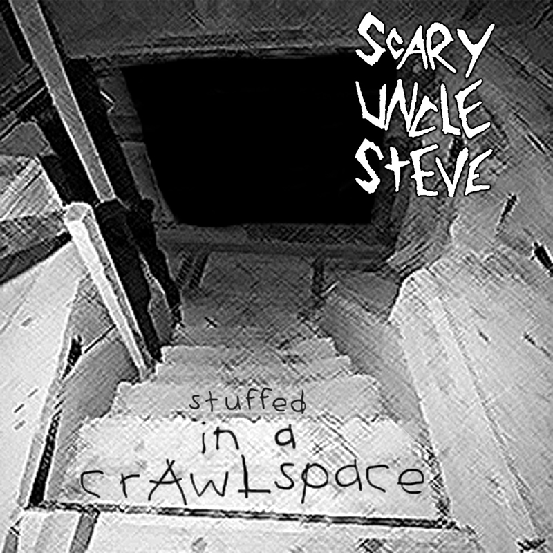 Local Review: Scary Uncle Steve – Stuffed in the Crawl Space