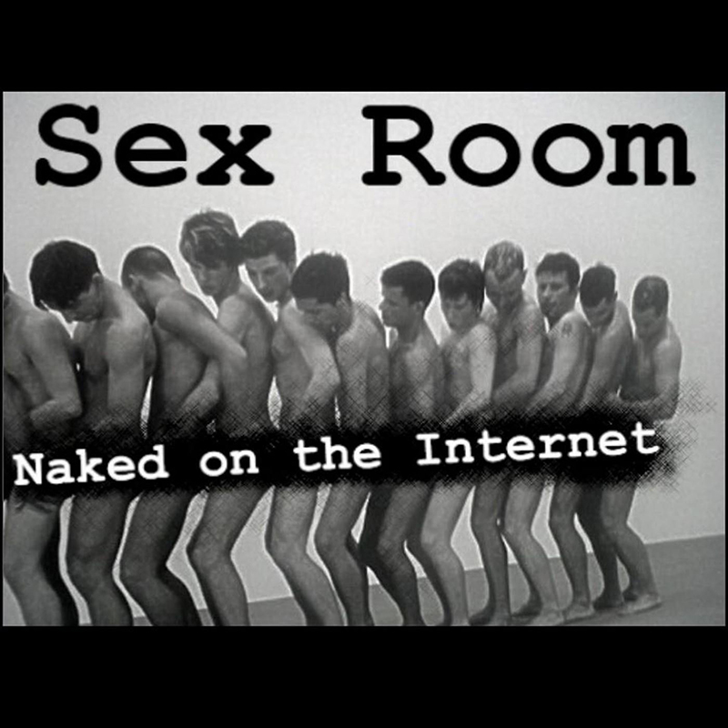 Local Review: Sex Room – Naked on the Internet
