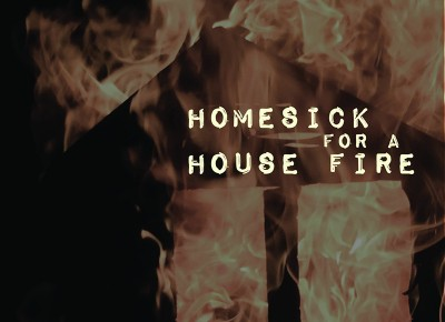Well Okay - Homesick for a House Fire