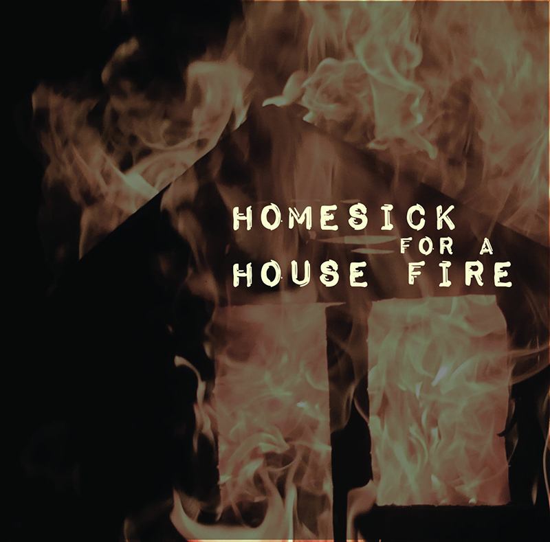 Local Review: Well Okay – Homesick for a House Fire