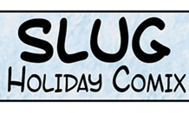 SLUG Holiday Comix February 2016