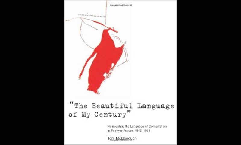 Review: The Beautiful Language of My Century: Reinventing the Language of Contestion in Postwar France, 1945-1968
