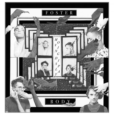 Foster Body – Moving Display