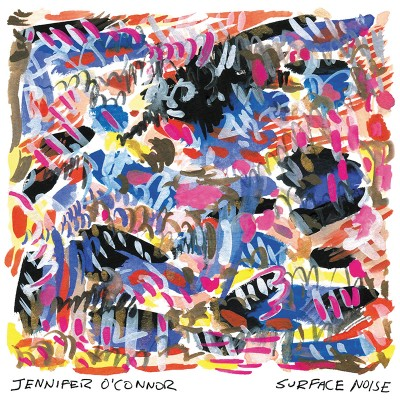 Jennifer O'Connor – Surface Noise