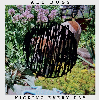 All Dogs - Kicking Every Day cover