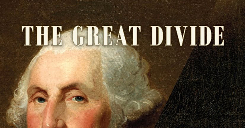 Review: The Great Divide: The Conflict between Washington and Jefferson that Defined a Nation
