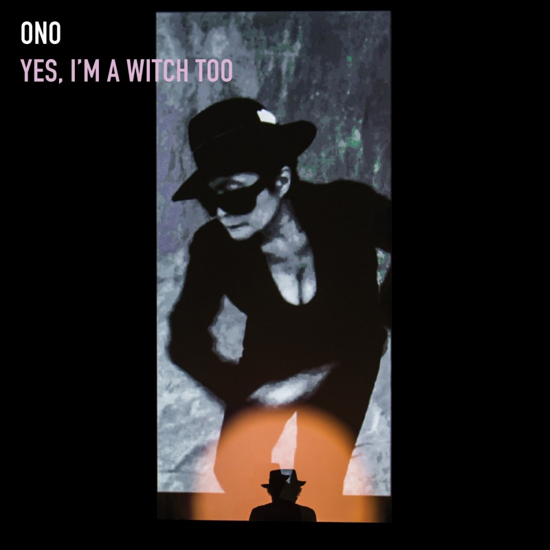 Review: Yoko Ono – Yes, I'm a Witch Too