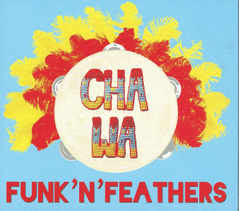 Review: Cha Wa – Funk'N'Feathers