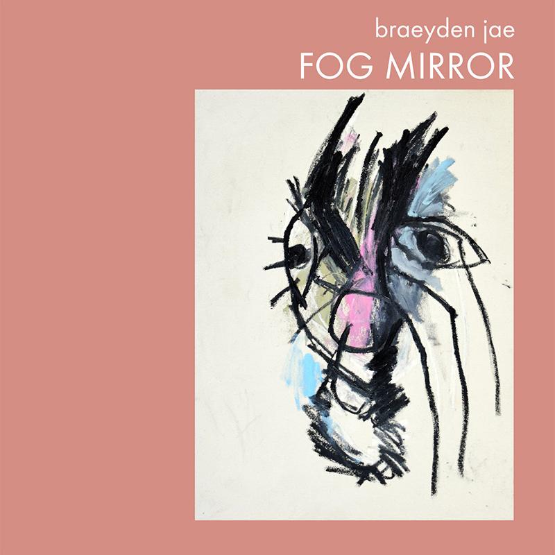 Local Review: Braeyden Jae – Fog Mirror