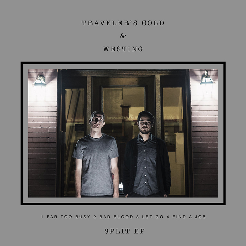 Local Review: Traveler's Cold / Westing – Split EP