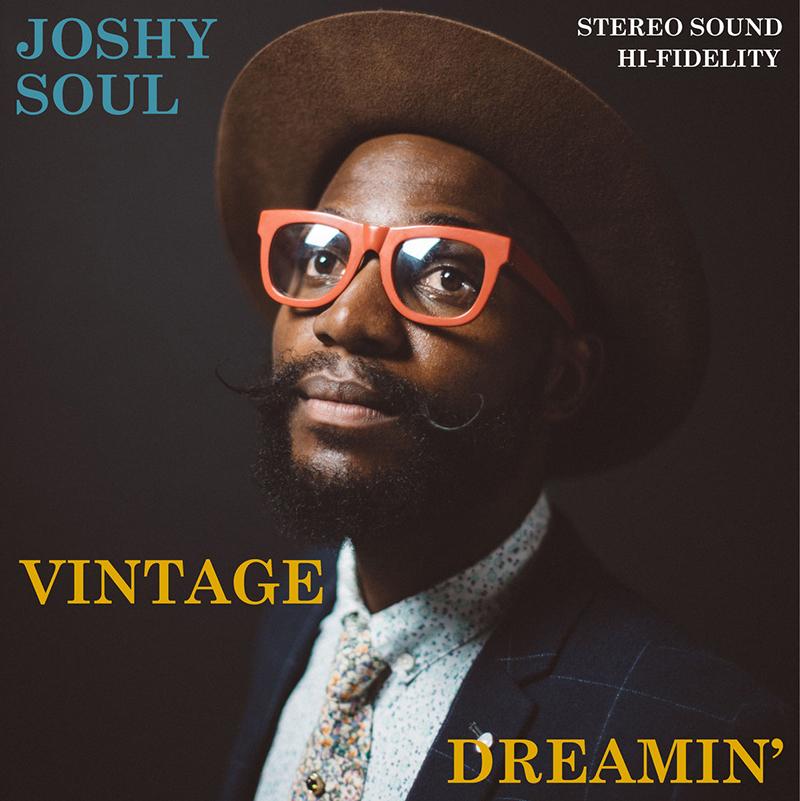 Local Review: Joshy Soul – Vintage Dreamin'