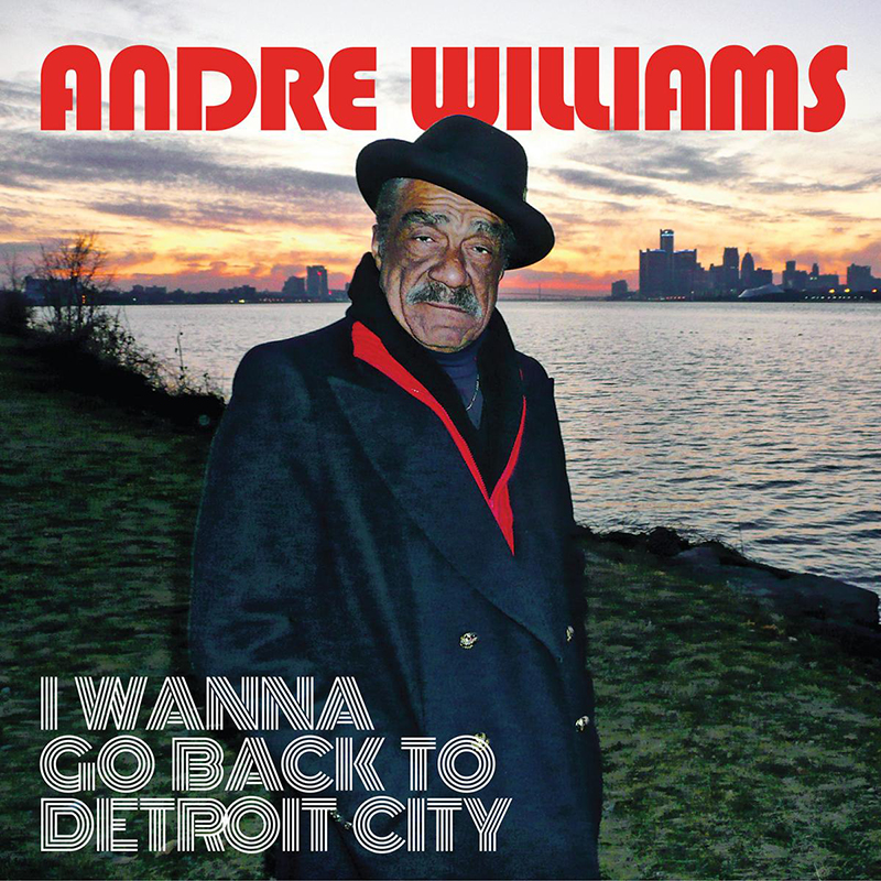 Review: Andre Williams – I Wanna Go Back To Detroit City