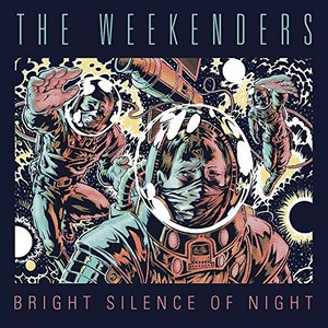 The Weekenders – Bright Silence of Night