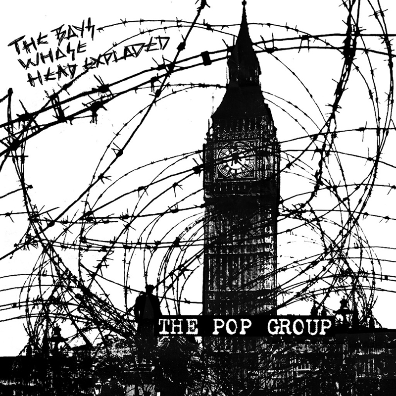 Review: The Pop Group – The Boys Whose Head Exploded