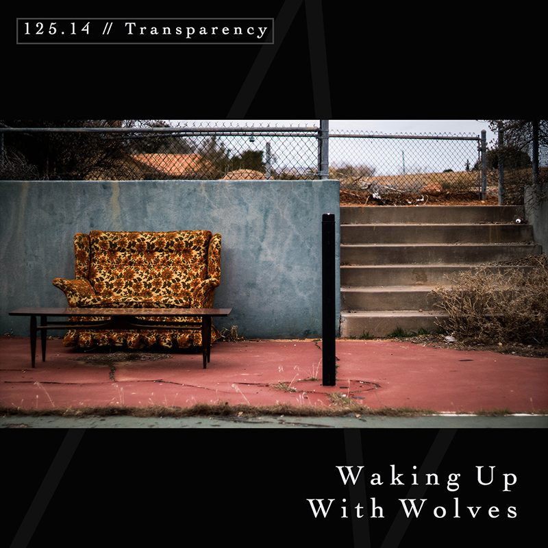 Local Review: Waking Up With Wolves – 124.14 // Transparency
