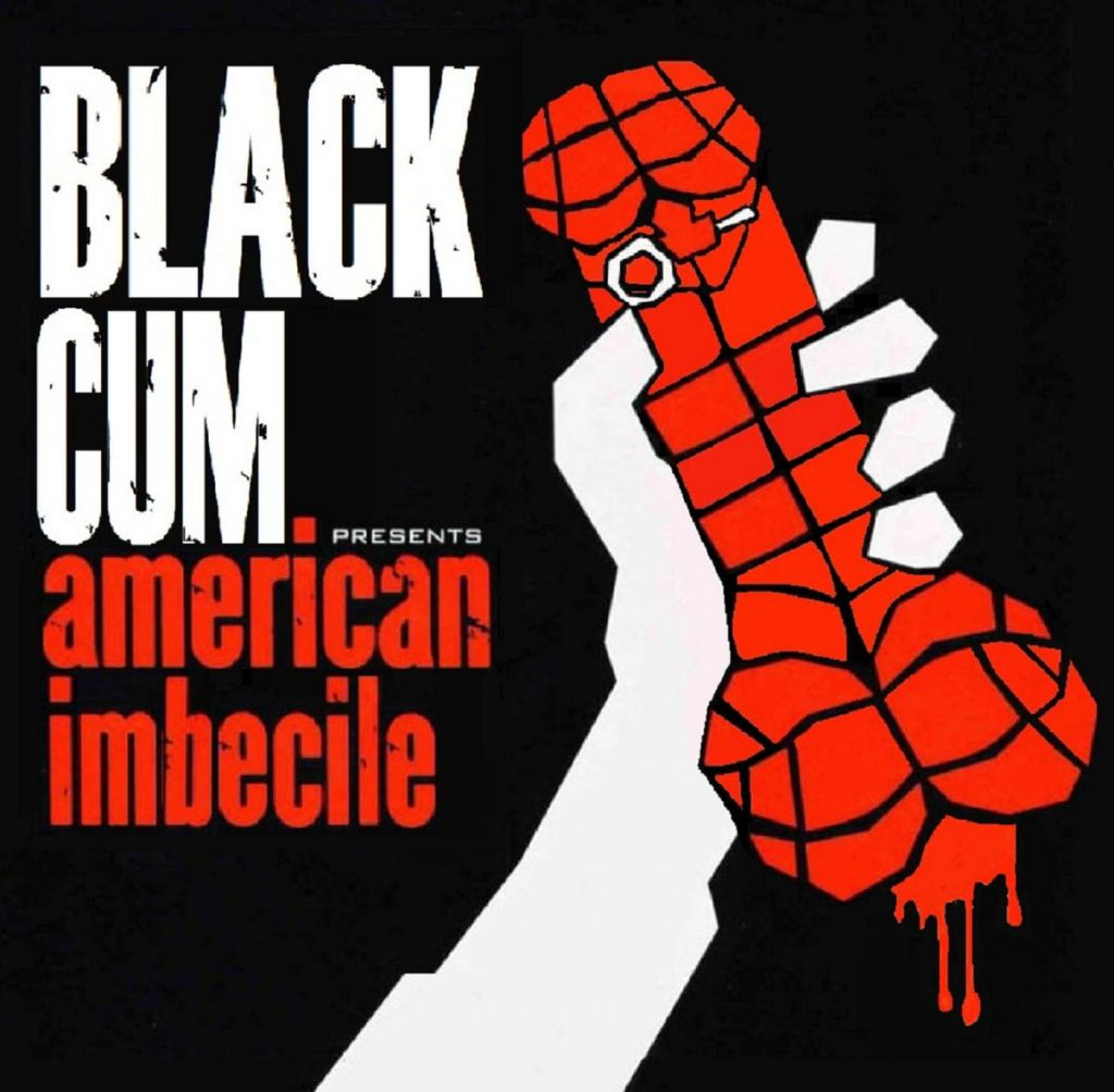 Local Review: Black Cum – American Imbecile
