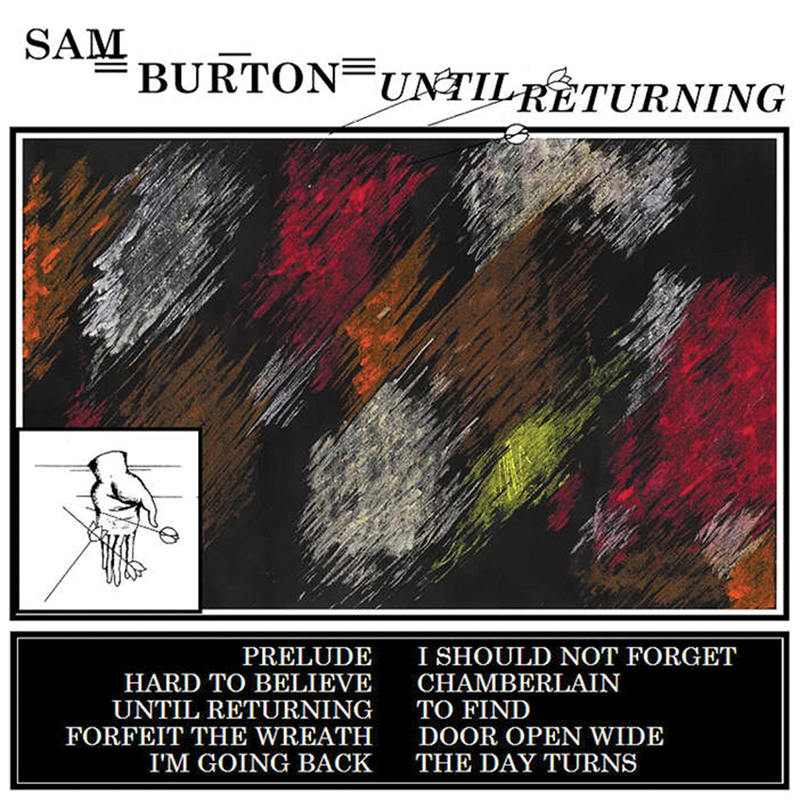 Local Review: Sam Burton – Until Returning