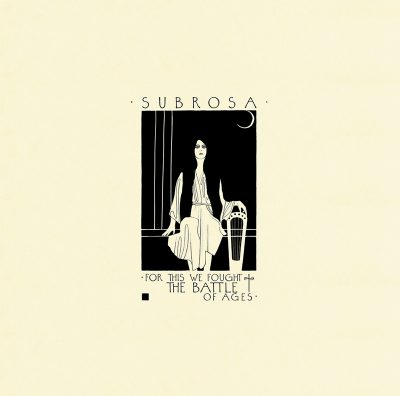 SubRosa – For This We Fought the Battle of Ages – AISA