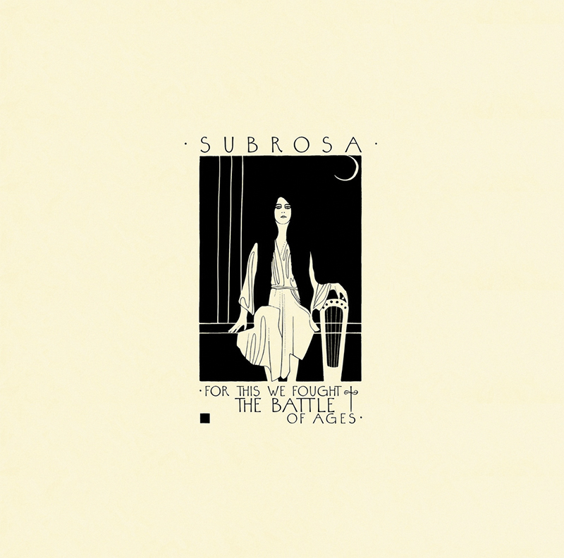 Local Review: SubRosa – For This We Fought the Battle of Ages