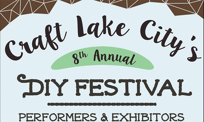 Craft Lake City's 8th Annual DIY Festival – Performers & Exhibitors