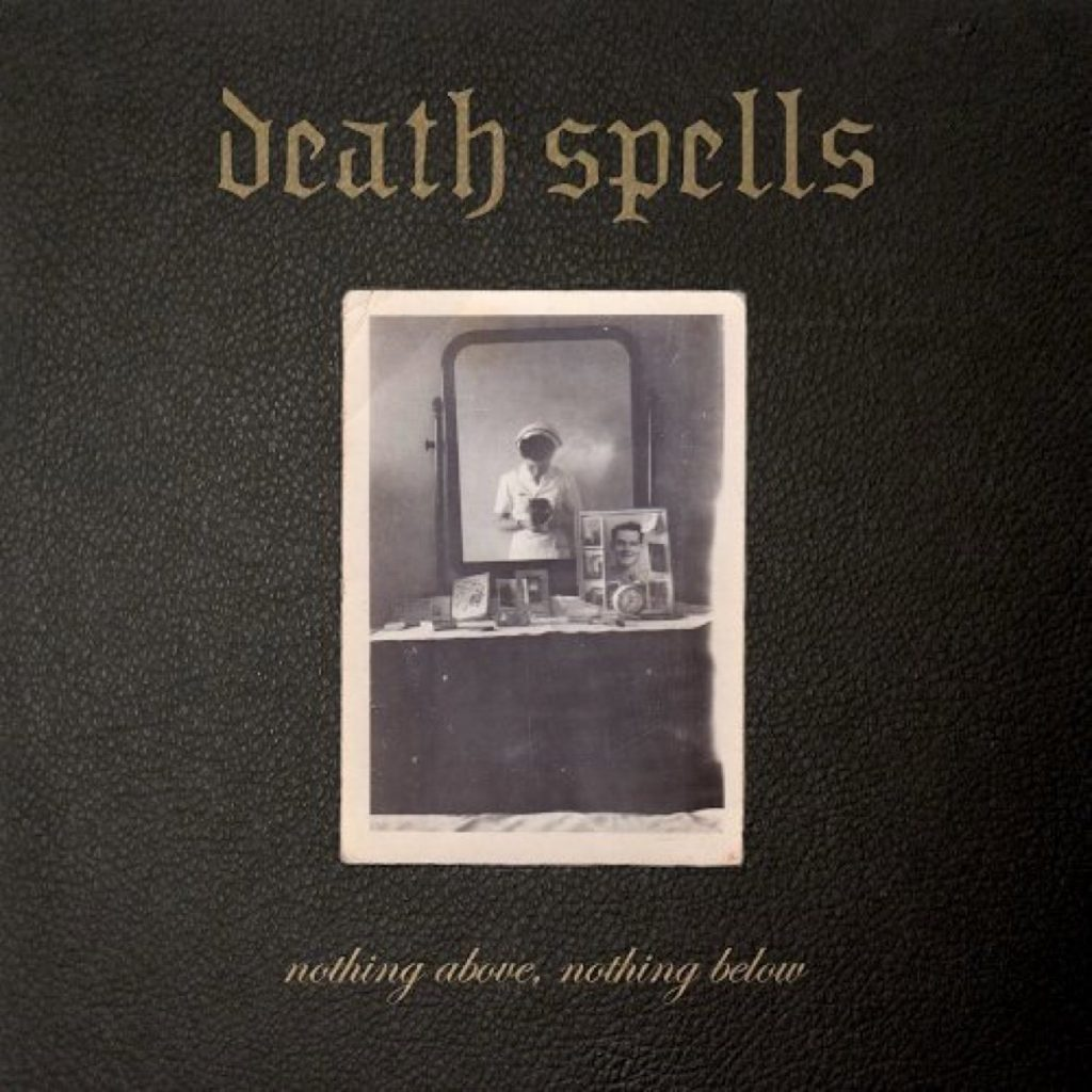 Review: Death Spells – Nothing Above, Nothing Below