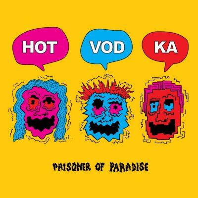 Hot Vodka - Prisoner of Paradise