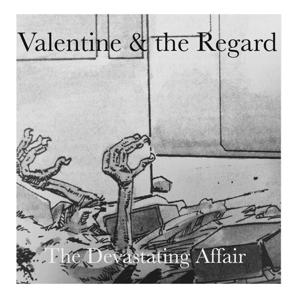 Local Review: Valentine and the Regard – The Devastating Affair