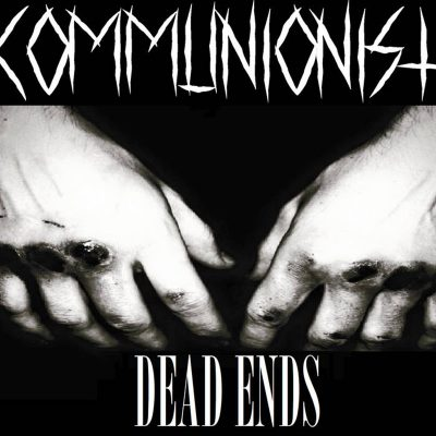 Communionist - Dead Ends