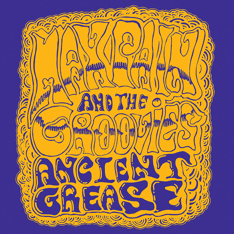 Local Review: Max Pain and the Groovies – Ancient Grease