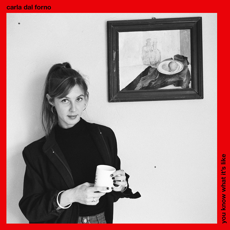Review: Carla dal Forno – You Know What It's Like
