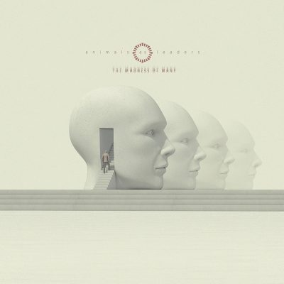Animals as Leaders | The Madness of Many | Sumerian Records