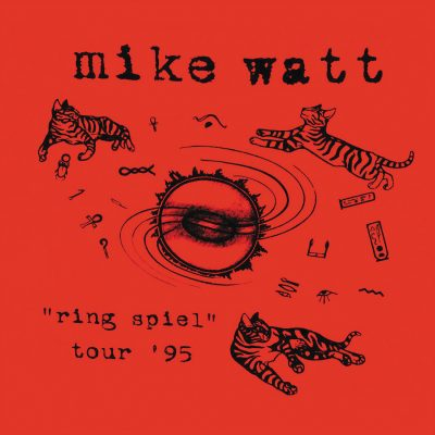 "Mike Watt | ""Ring Spiel"" Tour '95 