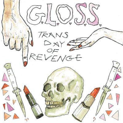 G.L.O.S.S: Trans Day of Revenge