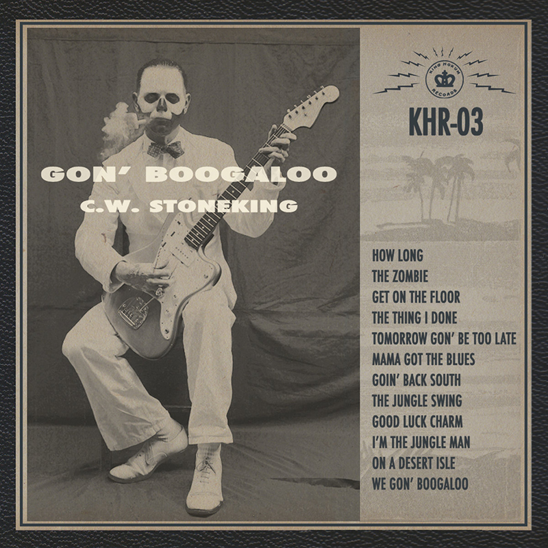 Review: C.W. Stoneking – Gon' Boogaloo