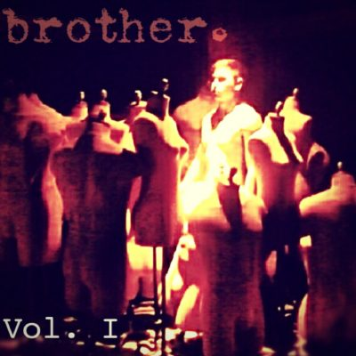 Brother.   Vol. 1
