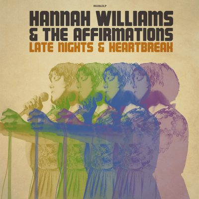 Hannah Williams & The Affirmations- Late Nights & Heartbreaks