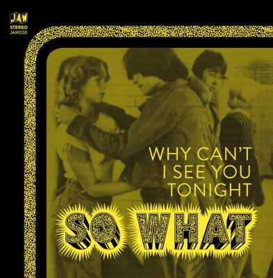 So What | Why Can't I See You Tonight 7"
