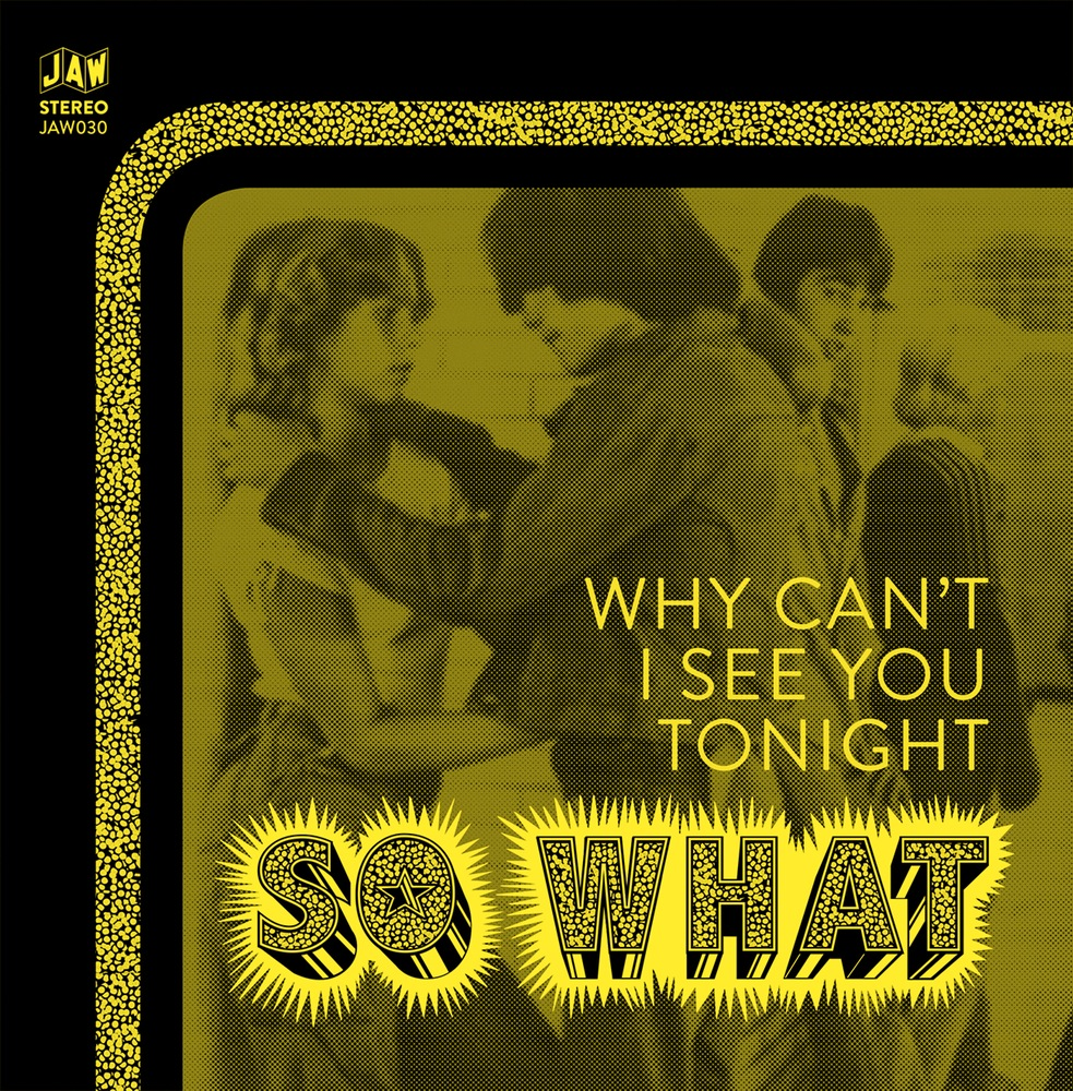 Review: So What – Why Can't I See You Tonight 7″