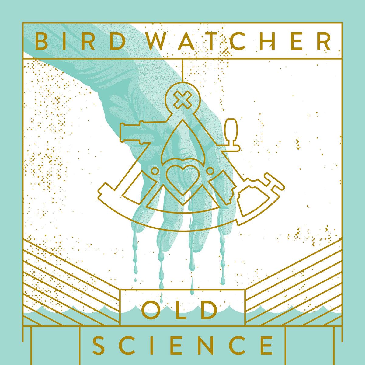 Bird Watcher | Old Science | Self-Released